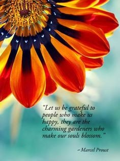 """... charming gardeners who make our souls blossom."""" Marcel Proust More"""