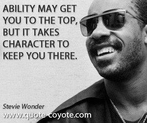 Brainy quotes - Ability may get you to the top, but it takes character ...