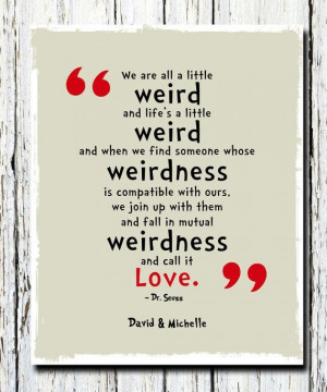 Weird quotes, best, positive, sayings, wise, dr seuss