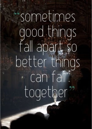 ... Good Things Fall Apart So Better Things Can Fall Together - Divorce