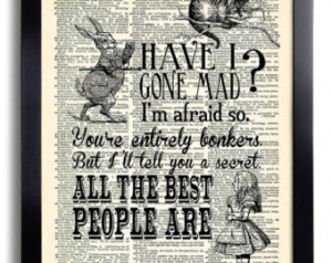 Have I Gone Mad Quotes Alice in Won derland Art Print Vintage Book ...
