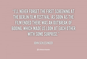 quote John Schlesinger ill never forget the first screening at 113902
