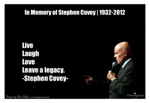 Extravaganza quote_Stephen Covey_live laugh love leave a legacy_ Roula ...