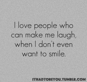 Love People Who Can Make Me Laugh