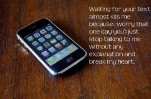 ... Waiting for your Text Kills Me Friendship Quote Waiting for your Text