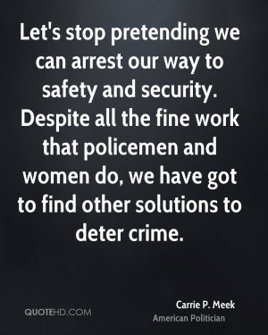 Let's stop pretending we can arrest our way to safety and security ...