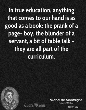 In true education, anything that comes to our hand is as good as a ...
