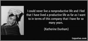 More Katherine Dunham Quotes