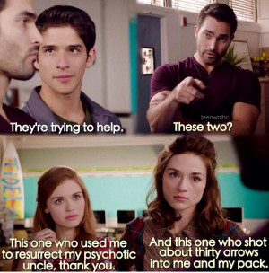 ... quotes said by this awesome TV character from Teen Wolf series. Enjoy