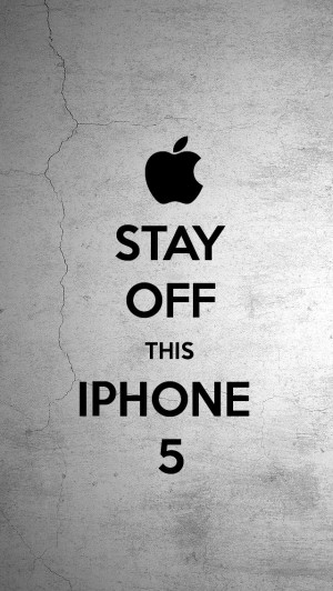 my-iphone-wallpaper-stay-off-this-iphone-5