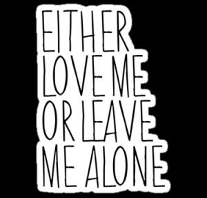 love me or leave me alone 75126 la love me or leave me alone