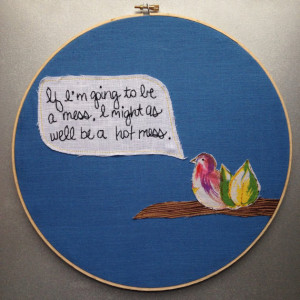 Hot Mess Quote Embroidery Hoop Art