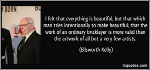 More Ellsworth Kelly Quotes