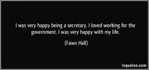 was very happy being a secretary. I loved working for the government ...