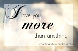 Love You More Than Anything...