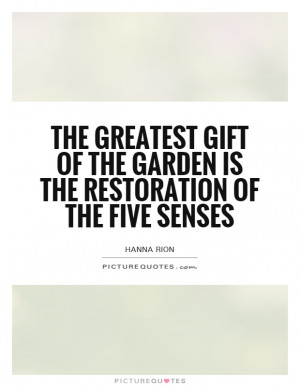 ... of the garden is the restoration of the five senses Picture Quote #1