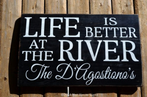 River Sign House Decor Cottage Personalized Name Sign Life Is Better