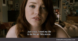 funny quote by Emma Stone's character in the comedy movie Easy A .