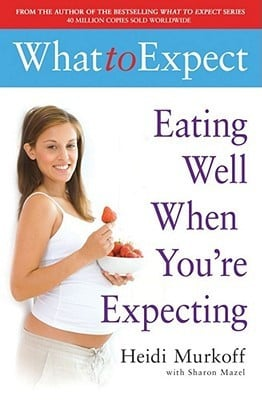 "Start by marking ""What To Expect: Eating Well When You're Expecting ..."