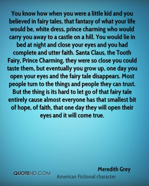 You know how when you were a little kid and you believed in fairy ...