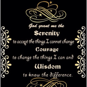 Serenity courage and wisdom