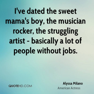 ve dated the sweet mama's boy, the musician rocker, the struggling ...