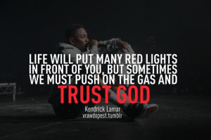 Kendrick lamar, quotes, sayings, trust god