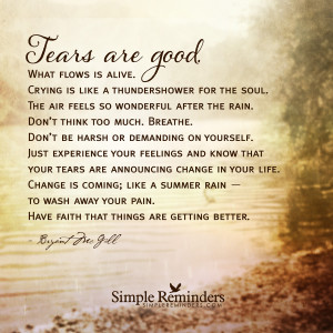 your tears are announcing change in your life your tears are ...