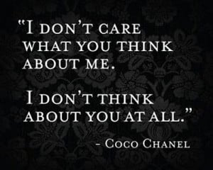 Savvy Quote: I Don't Care What You Think About Me…