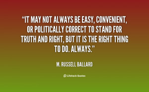 quote-M.-Russell-Ballard-it-may-not-always-be-easy-convenient-8909.png