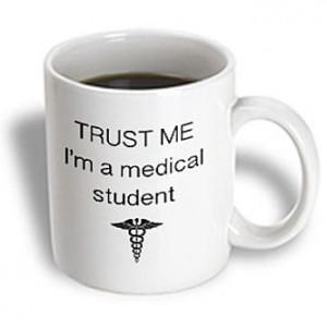... EvaDane - Funny Quotes - Trust me I'm a medical student - 15 oz mug