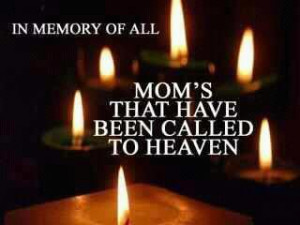 In memory of All Mom's