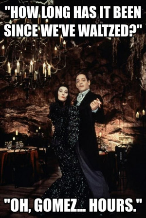 gomez and morticia addams quotes