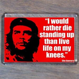 CHE-GUEVARA-DIE-STANDING-UP-QUOTE-FRIDGE-MAGNET