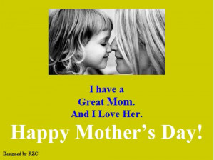 Day Quotes: I have a Great Mom. And I Love Her - Sayings & Quotes ...