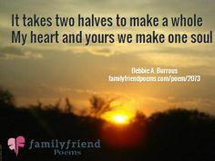 ... make one soul / Debbie A. Burrous familyfriendpoems.com/poem/2073 More