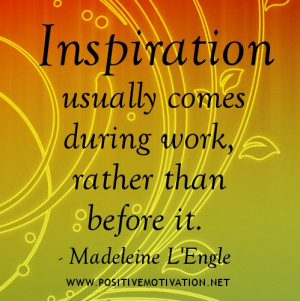Work Quotes - Inspiration usually comes during work, rather than ...