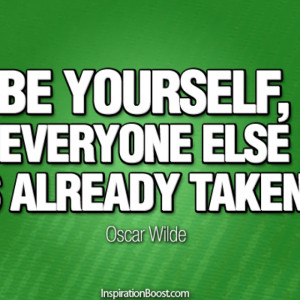 Be yourself always ..