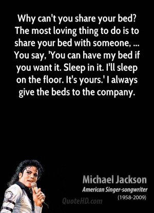 share your bed with someone, ... You say, 'You can have my bed if you ...