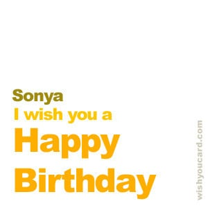 Say happy birthday to Sonya with these free greeting cards