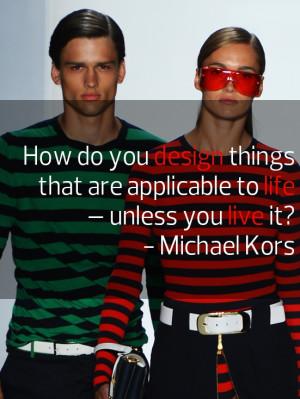 Michael Kors #life #quote #fashion