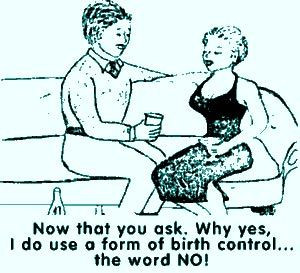 What??? Self control as birth control? Nah, too difficult. (note ...