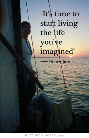 ... Quotes Live Life Quotes Carpe Diem Quotes Living Quotes Henry James