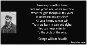 have wept a million tears: Pure and proud one, where are thine, What ...