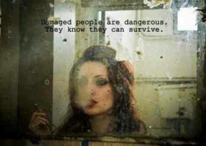 Damaged People Survive Quote