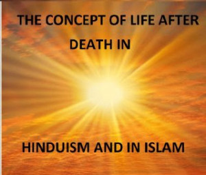 hinduism life after death essay Christianity is the dominant religion in europe and the entire both hinduism and  christianity believe that god is your christianity life after death essay.