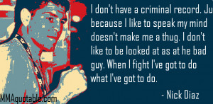 Thug Quotes For Girls Nick diaz on not being a thug