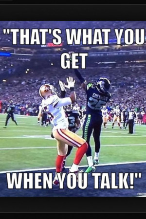 ... man loves Richard Sherman! Go Seahawks! | Quotes and funny sayin