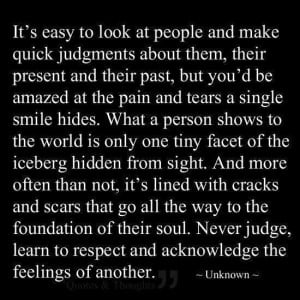 Don't be so quick to judge others...
