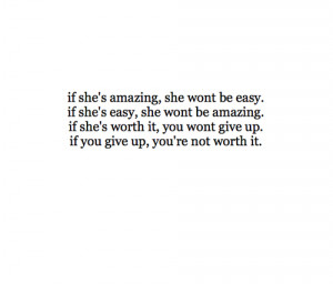 amazing, easy, girl, give up, quote, quotes, saying, sayings, true ...